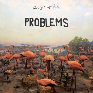 The Get Up Kids - Problems [WEB] (2019)