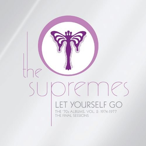 The Supremes - Let Yourself Go: The '70s Albums, Vol  2