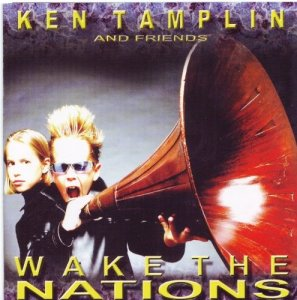 Ken Tamplin And Friends - Wake The Nations (2004)