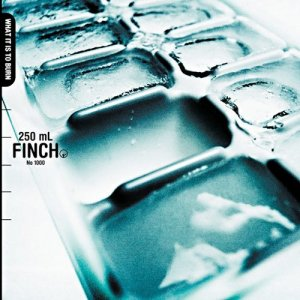 Finch - What it is to Burn (2002) [LP Reissue 2013]