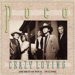 Poco - Crazy Loving: The Best of Poco 1975-1982 (1989)