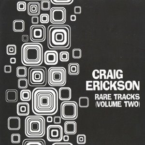 Craig Erickson - Rare Tracks (Volume Two) (2013)