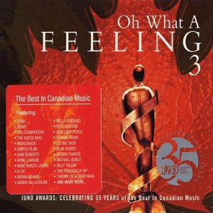 VA - Oh What A Feeling 3: Juno Awards - Celebrating 35 Years of the Best In Canadian Music [4CD Box Set] (2006)