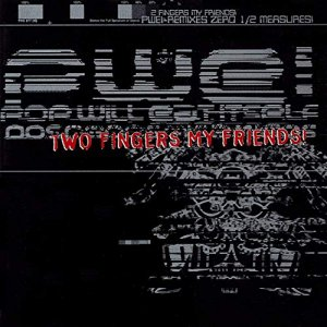 Pop Will Eat Itself - Two Fingers My Friends & Dos Dedos Mis Amigos [2CD Limited Edition] (1995)