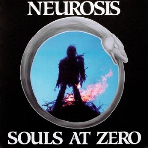 Neurosis - Souls At Zero [Reissue 2000] (1992)