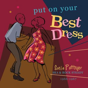 VA - Put On Your Best Dress: Sonia Pottinger's Ska & Rock Steady 1966-67 (Expanded Version) [WEB] (2019)