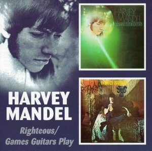 Harvey Mandel - Righteous / Games Guitars Play (1969/70) (Remastered, 2005)
