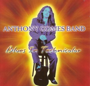 Anthony Gomes Band - Blues In Technicolor (1998)