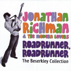 Jonathan Richman & The Modern Lovers - Roadrunner The Beserkley Collection  (1971-1979) (Remastered, 2004) 2CD