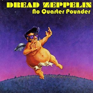 Dread Zeppelin - No Quarter Pounder (1995)