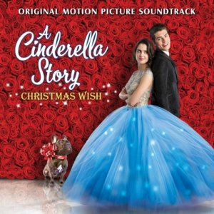 Laura Marano - A Cinderella Story: Christmas Wish (Original Motion Picture Soundtrack) (2019) [WEB]