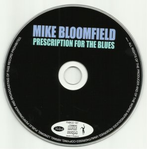 Mike Bloomfield - Prescription For The Blues (1977) (2005)