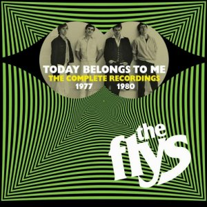 The Flys - Today Belongs To Me: The Complete Recordings 1977-1980 (2019)