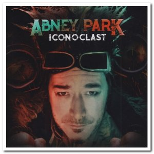 Abney Park - Iconoclast [Deluxe Edition] (2019)