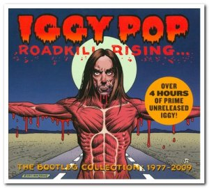 Iggy Pop - Roadkill Rising... The Bootleg Collection 1977-2009 [4CD Remastered Box Set] (2011)