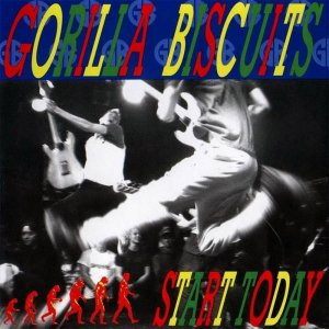 Gorilla Biscuits - Start Today (1989)