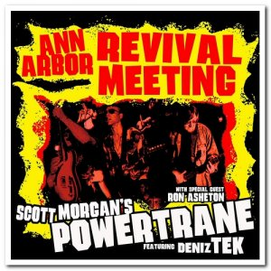 Scott Morgan's Powertrane - Ann Arbor Revival Meeting (2002) [Remastered 2019]