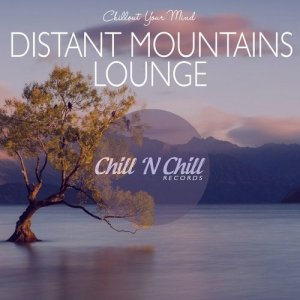 VA - Distant Mountains Lounge Chillout Your Mind [WEB] (2020)