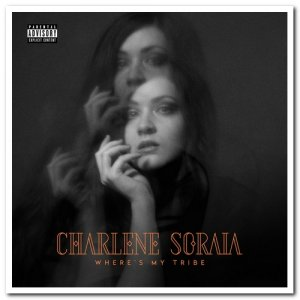 Charlene Soraia - Where's My Tribe (2019)
