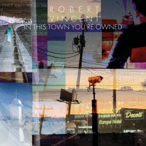 Robert Vincent - In This Town Youre Owned [HD Tracks] (2020)