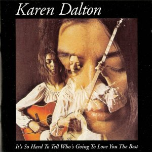 Karen Dalton - It's So Hard To Tell Who's Going To Love You The Best (1969) (1997)