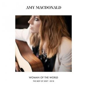 Amy Macdonald - Woman Of The World: The Best Of 2007 - 2018 (2018)