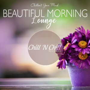 VA - Beautiful Morning Lounge (Chillout Your Mind) [WEB] (2020)