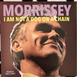 Morrissey - I Am Not A Dog On A Chain (2020)