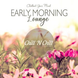 VA - Early Morning Lounge Chillout Your Mind [WEB] (2020)