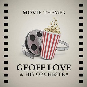 Geoff Love His Orchestra - Movie Themes [WEB] (2020)