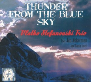 Vlatko Stefanovski Trio (feat. Jan Akkerman) - Thunder From The Blue Sky (2008)