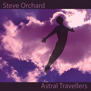 Steve Orchard - Astral Travellers [WEB] (2020)