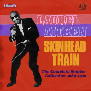 Laurel Aitken & Friends - Skinhead Train: The Complete Singles Collection 1969-1970 (5CD Box Set) (2020) [WEB]