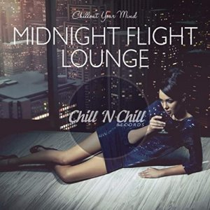 VA - Midnight Flight Lounge: Chillout Your Mind [WEB] (2020)