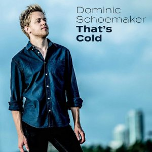 Dominic Schoemaker - That's Cold (2018)