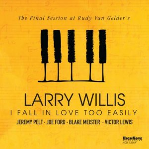 Larry Willis - I Fall in Love Too Easily (The Final Session at Rudy Van Gelders) [WEB] (2020)