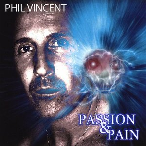 Phil Vincent - Passion & Pain [WEB] (2009)