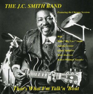 JC Smith Band - That's What I'm Talk'n 'Bout (2004)