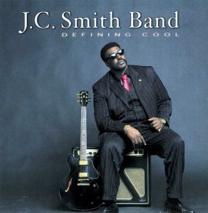 JC Smith Band - Defining Cool (2009)
