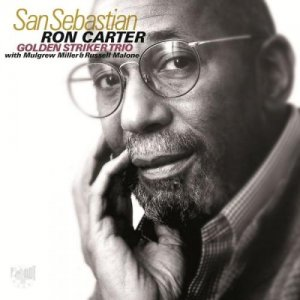 Ron Carter, Golden Striker Trio - San Sebastian (2012)
