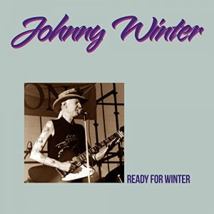 Johnny Winter - Ready For Winter (Deluxe Edition) [WEB] (2020)