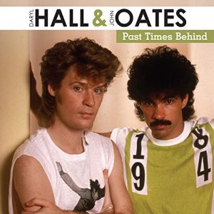 Hall and Oates - Past Times Behind [WEB] (2020)