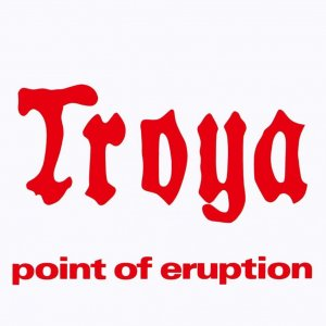 Troya - Point Of Eruption (1976)