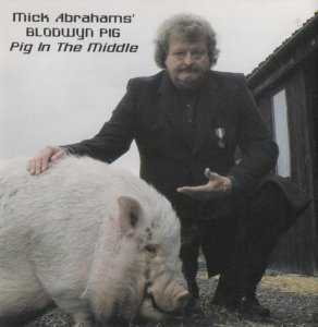 Mick Abrahams' Blodwyn Pig - Pig In The Middle (1996)