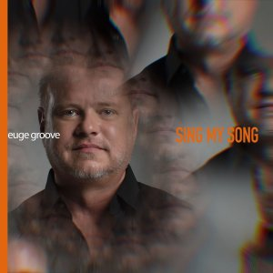 Euge Groove - Sing My Song [WEB] (2020)
