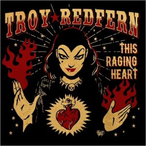 Troy Redfern - This Raging Heart [WEB] (2020)