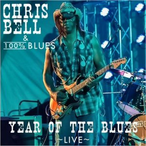 Chris Bell & 100% Blues - Year Of The Blues (Live) [WEB] (2020)