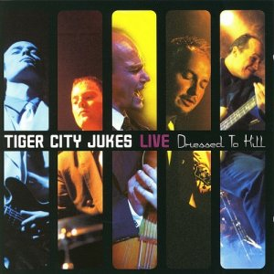 Tiger City Jukes - Live Dressed To Kill (2002)