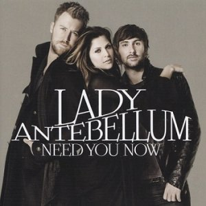 Lady Antebellum - Need You Now (2010)