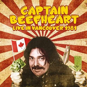 Captain Beefheart - Live in Vancouver 1981 [WEB] (2019)